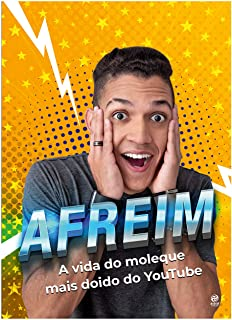 Afreim A Vida Do Moleque Mais Doido Do Youtube